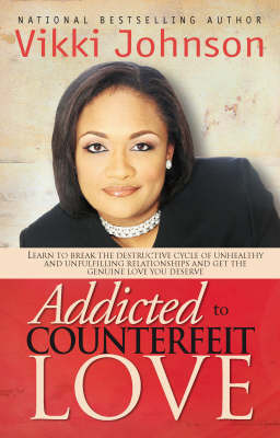 Addicted to Counterfeit Love by Vikki Johnson