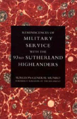 Reminiscences of Military Service with the 93rd Sutherland Highlanders by Munro