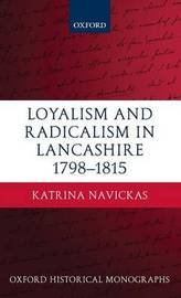 Loyalism and Radicalism in Lancashire, 1798-1815 by Katrina Navickas image