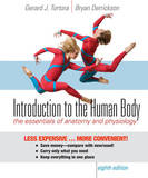 Introduction to the Human Body: The Essentials of Anatomy and Physiology by Gerard J Tortora (Bergen Community College Bergen Community College, Paramus, New Jersey, USA Bergen Community College Bergen Community College, Param