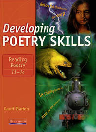 Developing Poetry Skills: Reading Poetry 11-14 by Geoff Barton