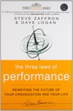 The Three Laws of Performance: Rewriting the Future of Your Organization and Your Life by Steve Zaffron