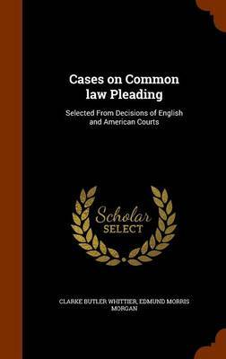 Cases on Common Law Pleading by Clarke Butler Whittier image