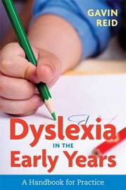 Dyslexia in the Early Years by Gavin Reid