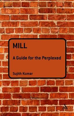 Mill: A Guide for the Perplexed by Sujith Kumar image