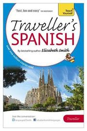 Elisabeth Smith Traveller's: Spanish by Elisabeth Smith