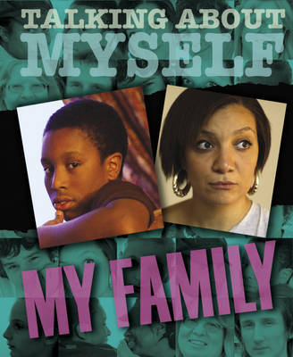 Talking About Myself: My Family by Angela Neustatter