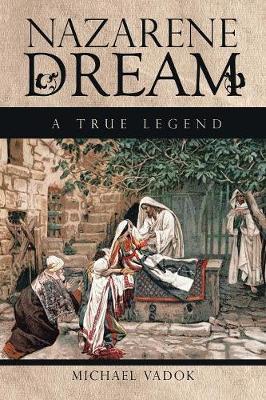 Nazarene Dream by Michael Vadok