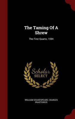 The Taming of a Shrew by William Shakespeare