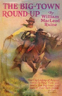 The Big-Town Round-Up by William McLeod Raine