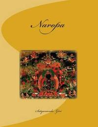 Naropa by Satyananda Giri
