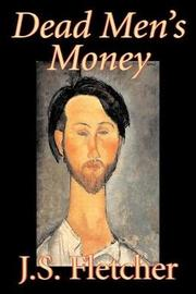 Dead Men's Money by J.S. Fletcher image