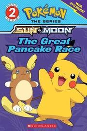 The Great Pancake Race (Pok mon: Level 2 Reader) by Jeanette Lane