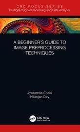 A Beginner's Guide to Image Preprocessing Techniques by Jyotismita Chaki image