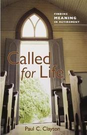 Called for Life by Paul C Clayton
