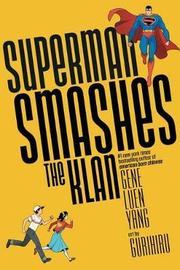 Superman Smashes the Klan by Gene Luen Yang