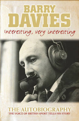 Interesting, Very Interesting: The Autobiography by Barry Davies image
