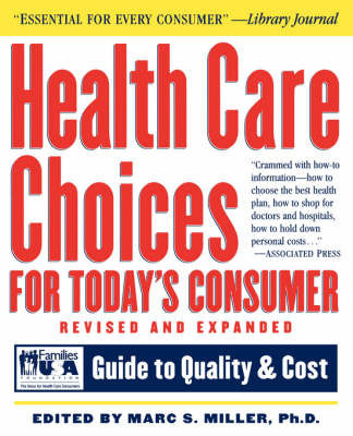 Health Care Choices for Today's Consumer: Guide to Quality and Cost by Families USA Foundation