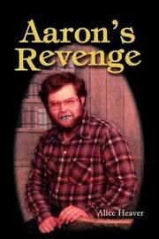 Aaron's Revenge by Alice Heaver image
