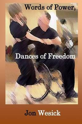 Words of Power, Dances of Freedom by Jon Wesick
