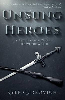 Unsung Heroes by Kyle Gurkovich