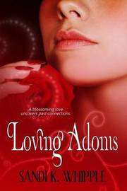 Loving Adonis by Sandi K Whipple