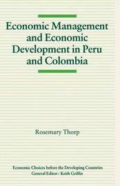 Economic Management and Economic Development in Peru and Colombia by Rosemary Thorp image