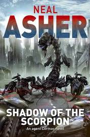 Shadow of the Scorpion (The Polity: Prequel to Ian Cormac series) by Neal Asher image