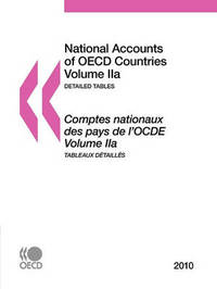 National Accounts of OECD Countries 2010, Volume IIa, Detailed Tables by OECD Publishing