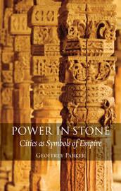 Power in Stone by Geoffrey Parker