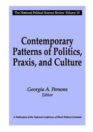 Contemporary Patterns of Politics, Praxis, and Culture by Georgia A. Persons