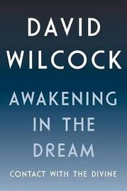 Awakening In The Dream by David Wilcock
