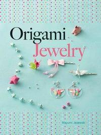 Origami Jewelry by Mayumi Jezewski