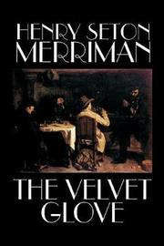 The Velvet Glove by Henry Seton Merriman image