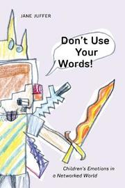 Don't Use Your Words! by Jane Juffer