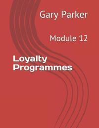 Loyalty Programmes by Gary Parker