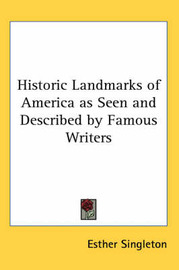 Historic Landmarks of America as Seen and Described by Famous Writers image
