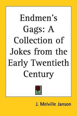 Endmen's Gags: A Collection of Jokes from the Early Twentieth Century by J. Melville Janson image