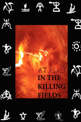 At Play in the Killing Fields by Joseph DeMarco