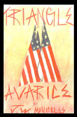 Triangle of Avarice by J. W. McNickles