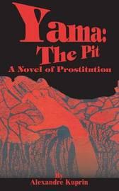Yama: The Pit: A Novel of Prostitution by Alexandre Kuprin image