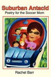 Suburban Antacid: Poetry for the Soccer Mom by Rachel Barr image