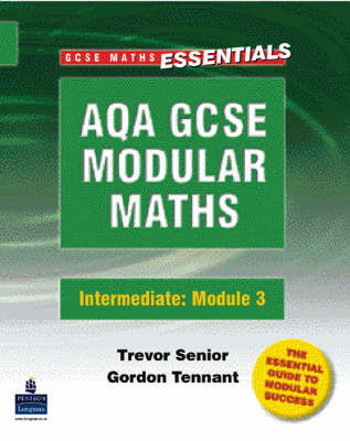 AQA Modular GCSE Modular Maths: Intermediate Modular 3: Modular 3: Intermediate Number and Algebra by Trevor Senior