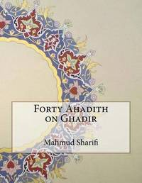Forty Ahadith on Ghadir by Mahmud Sharifi image