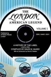 The London-American Legend, a History of the Label (1949 to 2000), Volume 1 by David M. Mckee image