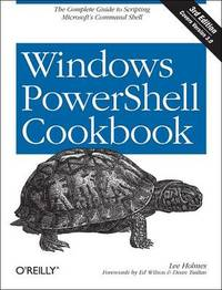 Windows PowerShell Cookbook by Lee Holmes