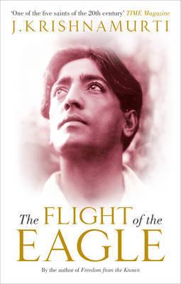 The Flight of the Eagle by J Krishnamurti