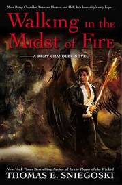 Walking In The Midst Of Fire: Remy Chandler Book 6 by Thomas E Sniegoski image