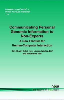 Communicating Personal Genomic Information to Non-Experts by Orit Shaer