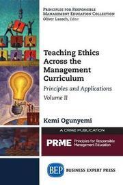Teaching Ethics Across the Management Curriculum, Volume II by Kemi Ogunyemi
